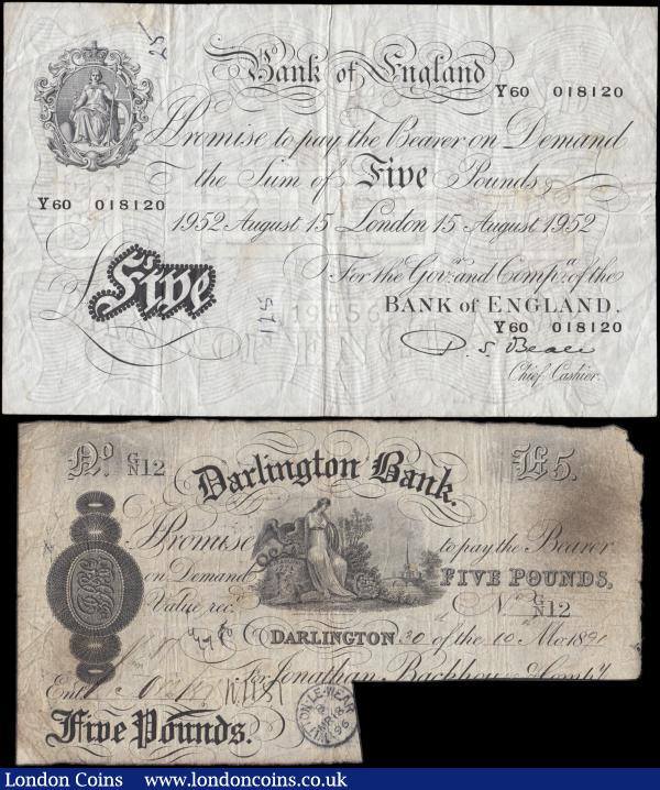 Five Pounds Beale White note B270 dated 15th August 1952 last series Y60 VG stained with inked and stamped numerals, along with Darlington Bank Five Pounds dated 30th October 1891 for Jonathan Backhouse & Comp., Grant 930C, signature cut-cancelled & bank stamps, VG : English Banknotes : Auction 165 : Lot 78