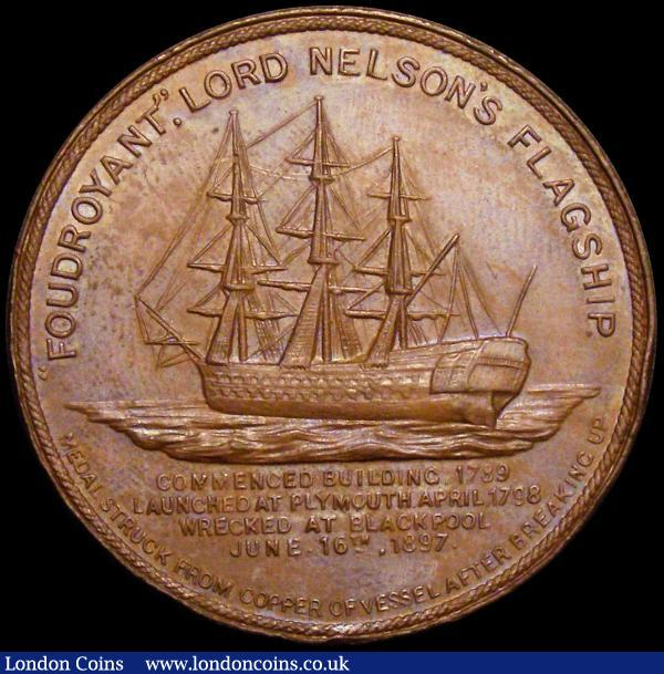 Nelson and the Fourdroyant 1897 Eimer 1813 Obverse Bust facing uniformed three-quarters left. 'HORATIO VISCOUNT NELSON.' Ex BORN 29th SEPTEMBER 1758. DIED 21ST OCTOBER 1805. Reverse Ship at anchor without rigging, 'FOURDROYANT'. LORD NELSON'S FLAGSHIP' EF : Medals : Auction 166 : Lot 1322