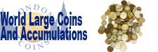 Sell your World Coins Large Coins and Accumulations