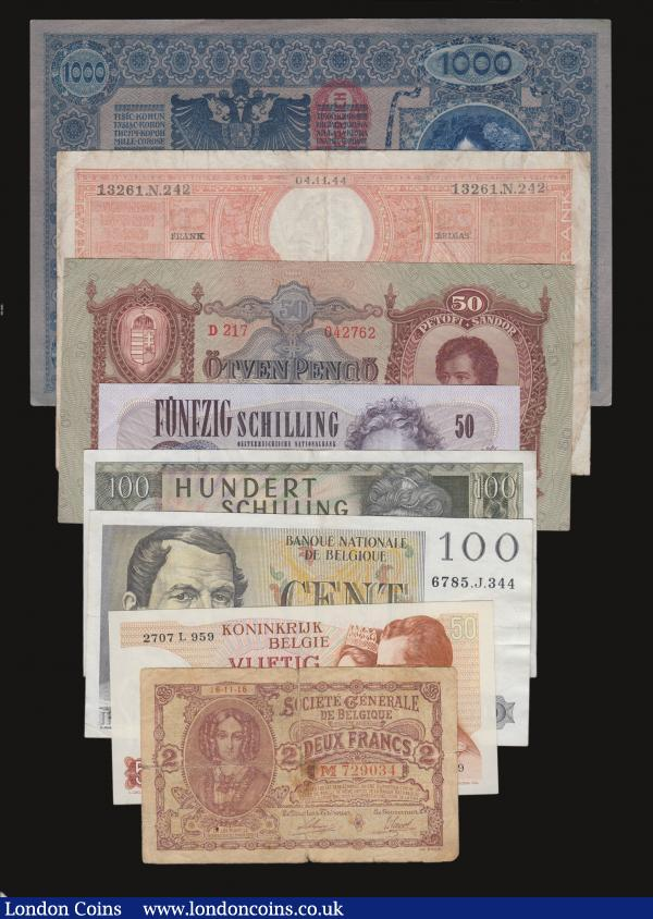 Austria 1,000 Francs 2.1.1902 EF,  50 Schilling 2.1.1970 and 100 Schilling 2.1.1989 EF or near so, Belgium 20 Francs 04.11.44 about Fine, 2 Francs 16.11.16 Pick 8 VG, 100 Francs 04.03.55 GVF, 50 Francs 05.05.66 AU, Hungary 50 Pengo 1932 VF : World Banknotes : Auction 172 : Lot 69